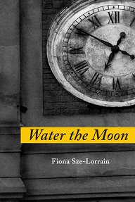 Cover of Water the Moon, by Fiona Sze-Lorrain