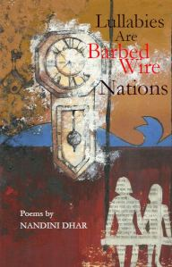 Cover of Lullabies Are Barbed Wire Nations, by Nandini Dhar