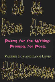 Cover of Poems for the Writings: Prompts for Poets, by Valerie Fox and Lynn Levin, editors